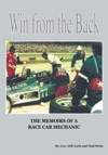 Win From The Back Memoirs Of A Racecar Mechanic