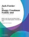 Jack Fowler V Happy Goodman Family And