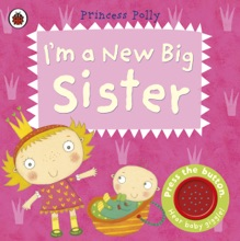 I'm A New Big Sister: A Princess Polly Book (Enhanced Edition)
