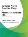 Bowater North America Corp V Murray Machinery Inc