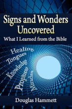 Signs And Wonders Uncovered: What I Learned From The Bible