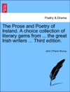 The Prose And Poetry Of Ireland A Choice Collection Of Literary Gems From  The Great Irish Writers  Third Edition