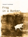 Frog In A Bunker