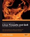 Designing And Implementing Linux Firewalls And QoS Using Netfilter Iproute2 NAT And L7-filter