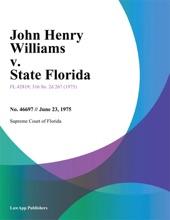 John Henry Williams v. State Florida