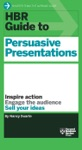 HBR Guide To Persuasive Presentations HBR Guide Series
