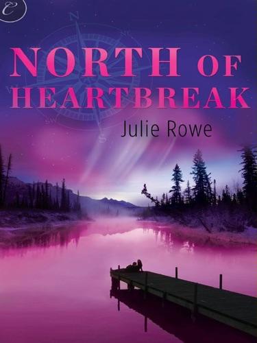 Julie Rowe - North of Heartbreak
