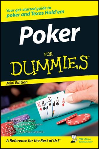 Richard D. Harroch & Lou Krieger - Poker For Dummies ®, Mini Edition