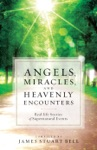 Angels Miracles And Heavenly Encounters