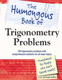 The Humongous Book of Trigonometry Problems book