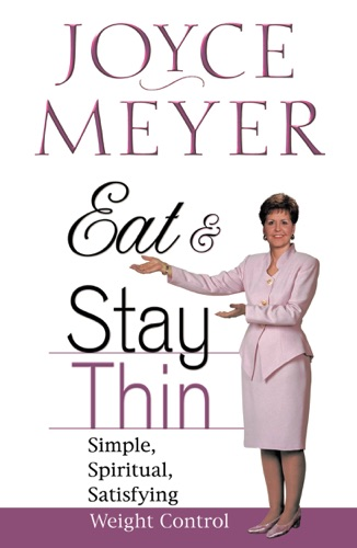 Joyce Meyer - Eat and Stay Thin