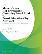 Matter Ocean Hill-Brownsville Governing Board Et Al. v. Board Education City New York