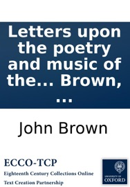 Letters upon the poetry and music of the Italian opera: addressed to a friend. By the late Mr John Brown, ... read online