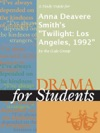 A Study Guide For Anna Deavere Smiths Twilight Los Angeles 1992