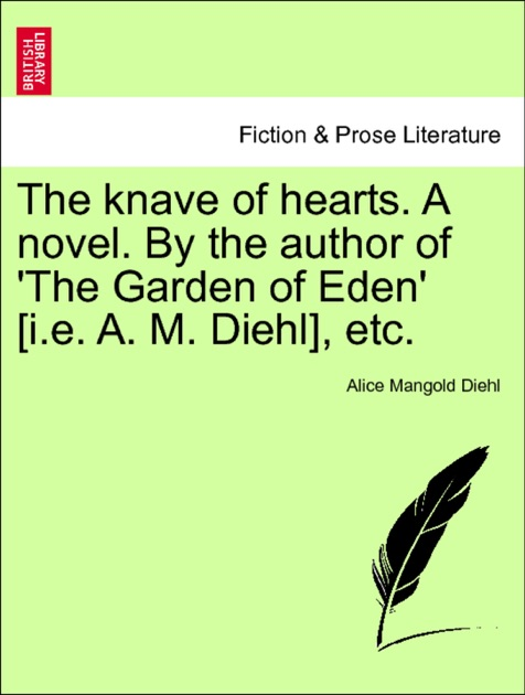 The knave of hearts. A novel. By the author of \'The Garden of Eden ...