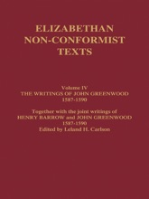 The Writings of John Greenwood 1587-1590, together with the joint writings of Henry Barrow and John Greenwood 1587-1590