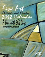 Fine Art Abstracts and Flowers 2012 Calendar A Year with 366 Days