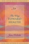 The Way Toward Health