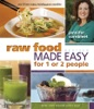 Raw Food Made Easy For 1 Or 2 People-Revised