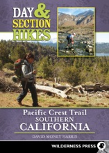 Day & Section Hikes Pacific Crest Trail: Southern California