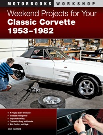 Weekend Projects For Your Classic Corvette 1953 1982
