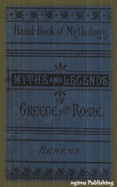 The Myths and Legends of Ancient Greece and Rome (Illustrated + FREE audiobook download link)