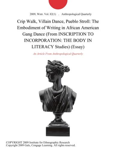 Crip Walk Villain Dance Pueblo Stroll The Embodiment Of Writing