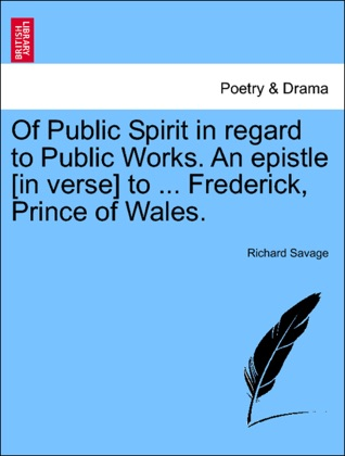 Of Public Spirit in regard to Public Works. An epistle [in verse] to ... Frederick, Prince of Wales. image