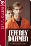 Serial Killers  Jeffrey Dahmer