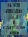 An Esoteric Interpretation Of Avatar