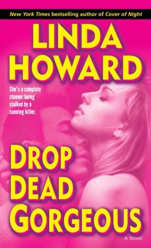Linda Howard - Drop Dead Gorgeous