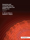Assessing And Teaching Reading Composition And Writing 3-5 Vol 4