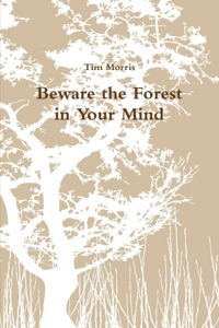 Beware the Forest In Your Mind