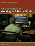An Introduction To Working In A Home Studio