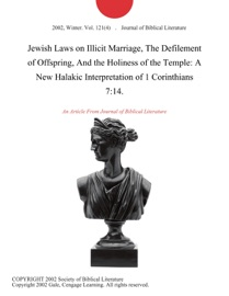 Jewish Laws On Illicit Marriage The Defilement Of Offspring And The Holiness Of The Temple A New Halakic Interpretation Of 1 Corinthians 7 14