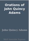 Orations Of John Quincy Adams
