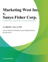 Marketing West Inc V Sanyo Fisher Corp