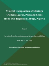 Mineral Composition Of Moringa Oleifera Leaves, Pods And Seeds From Two Regions In Abuja, Nigeria (Report)