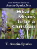T. Austin-Sparks - What It Means to Be a Christian artwork