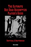 The Ultimate Red Dead Redemption Players Guide