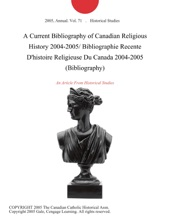 A Current Bibliography of Canadian Religious History 2004-2005/ Bibliographie Recente D'histoire Religieuse Du Canada 2004-2005 (Bibliography)