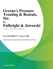Greenes Pressure Treating & Rentals, Inc. V. Fulbright & Jaworski, L.L.P.