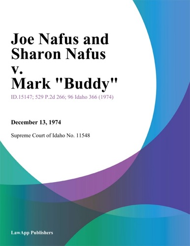 Supreme Court Of Idaho - Joe Nafus and Sharon Nafus v. Mark