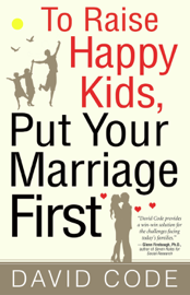 To Raise Happy Kids, Put Your Marriage First book