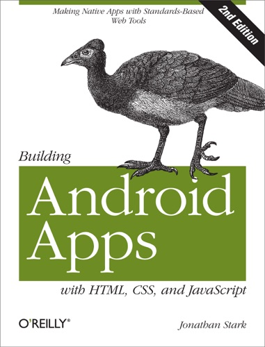 Building Android Apps with HTML CSS and JavaScript