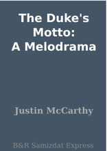 The Duke's Motto: A Melodrama