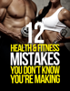 Michael Matthews - 12 Health & Fitness Mistakes You Don't Know You're Making artwork