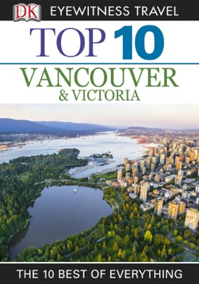 DK Eyewitness Top 10 Vancouver and Victoria