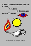 Four Stories About Death A Sage A Monk A Ballerina And A Tyrant