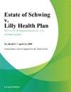 Estate Of Schwing V Lilly Health Plan
